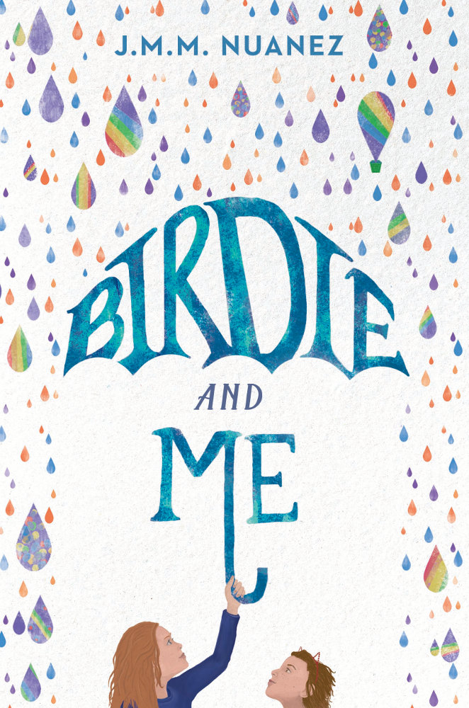 Book Cover of BIRDIE AND ME by J. M. M. Nuanez. Book cover depicts two children holding the title of the book like an umbrella while multi-colored rain drops fall around them.